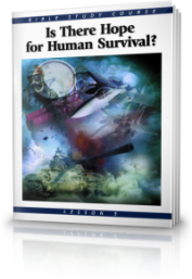 Is There Hope for Human Survival?