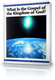 What Is the Gospel of the Kingdom of God?